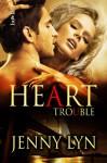 Heart Trouble - Jenny Lyn
