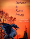 Before it Runs Away - Gary Carlson