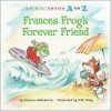 Frances Frog's Forever Friend (Animal Antics A to Z) - Barbara deRubertis