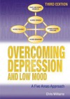 Overcoming Depression and Low Mood: A Five Areas Approach - Chris Williams