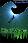 Blind Waves - Steven Gould