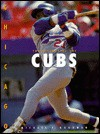 The History of the Chicago Cubs - Michael E. Goodman