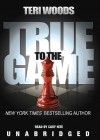 True to the Game [With Earbuds] - Teri Woods, Cary Hite