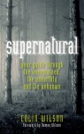 Supernatural: Your Guide Through the Unexplained, the Unearthly and the Unknown - Colin Wilson, Damon Wilson