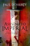 Asesinato Imperial - Paul Doherty, Juan Miguel Lobo Perez