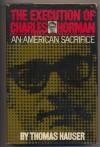 The Execution of Charles Horman: An American Sacrifice - Thomas Hauser