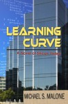 Learning Curve: A Novel of Silicon Valley - Michael Malone