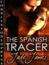 The Spanish Tracer - Jade James