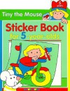 Tiny The Mouse Sticker Book For 4-Year Olds - Balloon Books