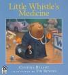 Little Whistle's Medicine - Cynthia Rylant, Tim Bowers