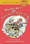 Way Out West with Pirate Pete & Pirate Joe - A.E. Cannon