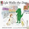 Lyle, Lyle Crocodile: Lyle Walks the Dogs - Bernard Waber, Paulis Waber
