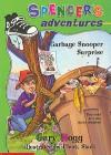 Garbage Snooper Surprise (Spencer's Adventures) - Gary Hogg, Chuck Slack