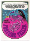 The Complete Gypsy Fortune-Teller - How to Tell Fortunes Through Cards, Tea Leaves, Palmistry, Phrenology, the Crystal Ball, Astrology, Dreams, etc., etc. - Kevin Martin
