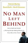 No Man Left Behind: How to Build and Sustain a Thriving, Disciple-Making Ministry for Every Man in Your Church - Patrick Morley, David Delk, Brett Clemmer