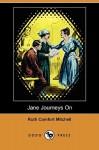 Jane Journeys on (Dodo Press) - Ruth Mitchell