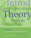 Introducing Communication Theory: Analysis and Application Introducing Communication Theory: Analysis and Application - Lynn H. Turner, Richard West
