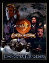 Serenity: Six-Shooters & Spaceships: Role Playing Game - Lynn Blackson, Jason Durall