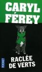 Raclée de verts - Caryl Férey