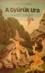 A két torony (A Gyűrűk Ura, #2) - J.R.R. Tolkien, Árpád Göncz, Ádám Réz, Dezső Tandori