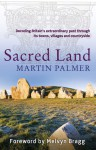 Sacred Land: Decoding the Hidden History of Britain - Martin Palmer