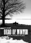 Dead of Winter - Kealan Patrick Burke