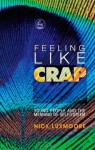 Feeling Like Crap: Young People and the Meaning of Self-Esteem - Nick Luxmoore