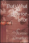 That's What Love is for - Stormie Omartian