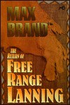 The Return of Free Range Lanning - Max Brand