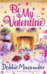 Be My Valentine - Debbie Macomber