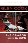 The Dragon Never Sleeps - Glen Cook