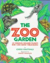 The Zoo Garden: 40 Animal-Named Plants Kids Can Grow Themselves - Chris Hastings