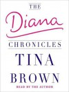 The Diana Chronicles (Audio) - Tina Brown