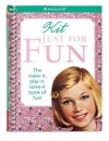 Kit Just for Fun: The Make-It, Play-It, Solve-It Book of Fun! - Teri Witkowski, Walter Rane, Susan McAliley
