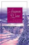 Season of Love - Loree Lough, Yvonne Lehman, Tracie Peterson, Debra White Smith