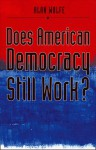 Does American Democracy Still Work? - Alan Wolfe