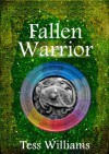 Fallen Warrior (Fallen Trilogy book 3) - Tess Williams