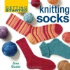 Getting Started Knitting Socks - Ann Budd
