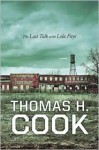 The Last Talk with Lola Faye - Thomas H. Cook