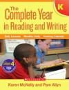 Complete Year in Reading and Writing: Kindergarten: Daily Lessons - Monthly Units - Yearlong Calendar - Karen McNally, Pam Allyn