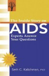 The Inside Story on AIDS: Experts Answer Your Questions - Seth C. Kalichman
