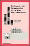 Biological Unit Processes For Hazardous Waste Treatment (Bioremediation, 3(9).) - Robert E. Hinchee
