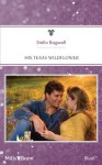 Mills & Boon : His Texas Wildflower (Men of the West) - Stella Bagwell