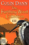 The Farthing Wood Collection III: Three Books in One - Colin Dann