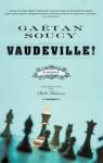 Vaudeville!: A Novel - Gaétan Soucy, Sheila Fischman
