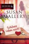 Schönes Leben noch! (German Edition) - Susan Mallery