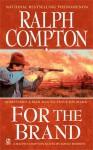 For The Brand - Ralph Compton, David Lawrence Robbins