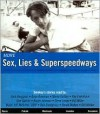 More Sex, Lies & Superspeedways (Sex, Lies & Superspeedways, 2) (Sex, Lies & Superspeedways, 2) - Smokey Yunick, Bill Miller, Dick Berggren, Ralph Johnson, Don Garlits, Steve Lewis, Monte Dutton, Renee Walker, Dave Bowman, Ray Evernham, Jeff Neischel, Bob Snodgrass