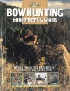 Bowhunting Equipment & Skills: Learn From the Experts at Bowhunter Magazine - M.R. James, G. Fred Asbell, Dave Holt, Dwight R. Schuh