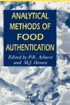Analytical Methods of Food Authentication - Philip R. Ashurst